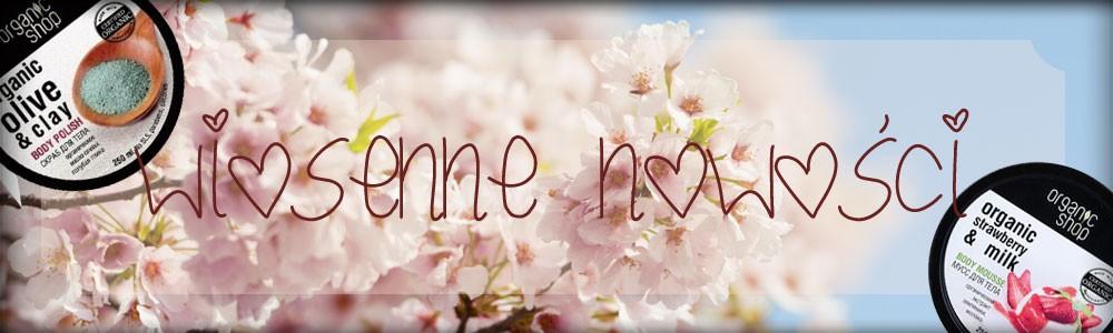 Cudowne, pachnące wiosną kosmetyki stworzone z myślą o Tobie...